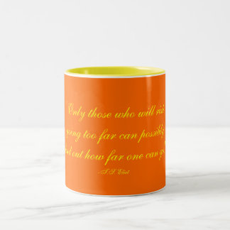 """Only those who will riskgoing too far can poss... Two-Tone Coffee Mug"