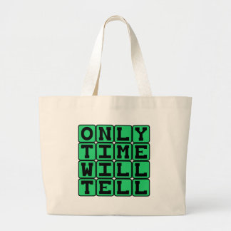 Only Time Will Tell, Chronic Phrase Bags