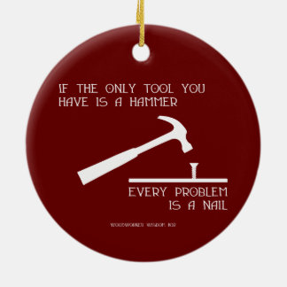 Only Tool Ceramic Ornament