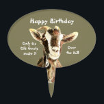 """Only Us Old Goats make it Over the Hill Birthday Cake Topper<br><div class=""""desc"""">Great for the person with a sense of humor.   Happy Birthday old goat</div>"""