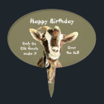 "Only Us Old Goats make it Over the Hill Birthday Cake Topper<br><div class=""desc"">Great for the person with a sense of humor.   Happy Birthday old goat</div>"