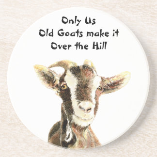Only Us Old Goats make it Over the Hill Birthday Coaster