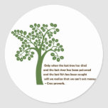 Only When The Last Tree Classic Round Sticker