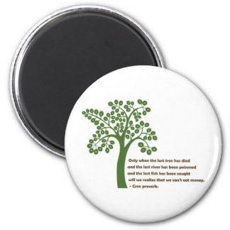 Only When The Last Tree 2 Inch Round Magnet