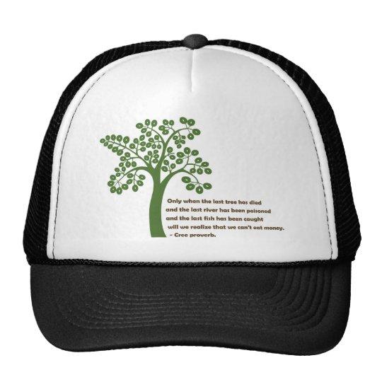 Only When The Last Tree Trucker Hat