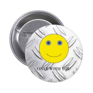 Only with you button