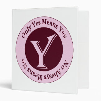 Only Yes Means Yes No Always Means No Awareness Binder