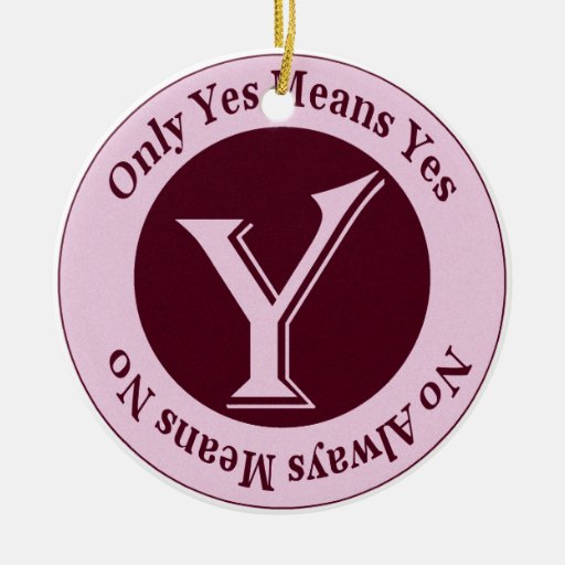 Only Yes Means Yes No Always Means No Awareness Ceramic Ornament