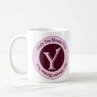 Only Yes Means Yes No Always Means No Awareness Coffee Mug