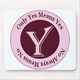 Only Yes Means Yes No Always Means No Awareness Mouse Pad