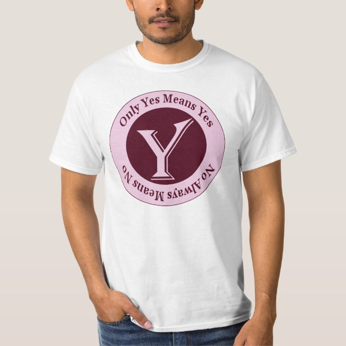 Only Yes Means Yes No Always Means No Awareness T-Shirt