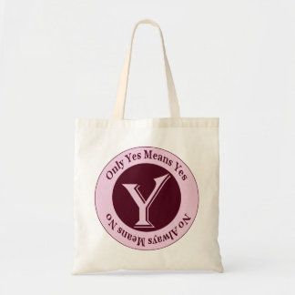 Only Yes Means Yes No Always Means No Awareness Tote Bag