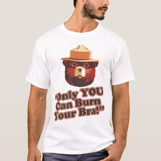 Only You Can Burn Your Bra Funny Shirt