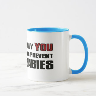 Only YOU Can Prevent Babies Mug