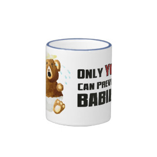 Only YOU Can Prevent Babies Ringer Mug