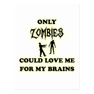 Only zombies could love me for my brains postcard