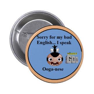 """Ooga-nese"" badge Pinback Button"