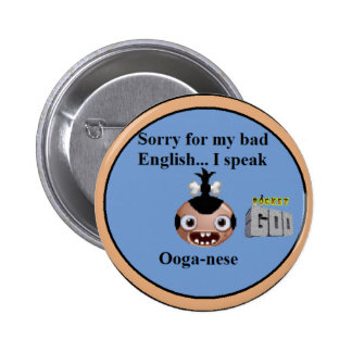 """""""Ooga-nese"""" badge Pinback Buttons"""