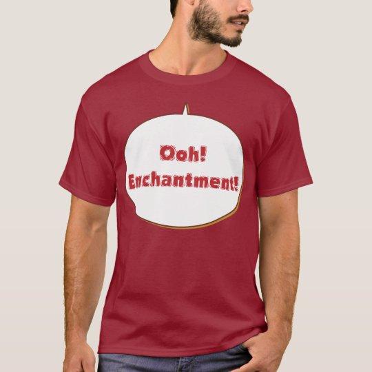 Ooh! Enchantment! T-Shirt