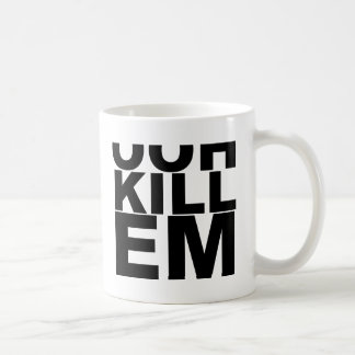 OOH KILL EM.png Coffee Mug