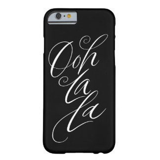 Ooh La La - Sexy Lettering on Black - Calligraphy Barely There iPhone 6 Case
