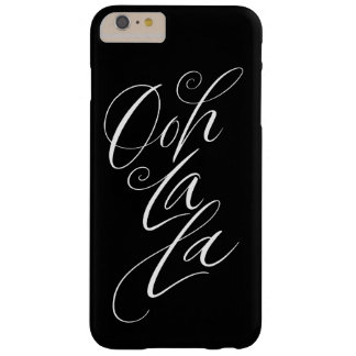 Ooh La La - Sexy Lettering on Black - Calligraphy Barely There iPhone 6 Plus Case