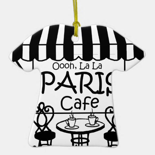 Oooh La La Paris Cafe Double-Sided T-Shirt Ceramic Christmas Ornament