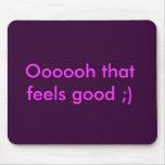 Oooooh that feels good ;) mousepads