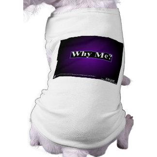 OOOP Why Me XL Dog shirt