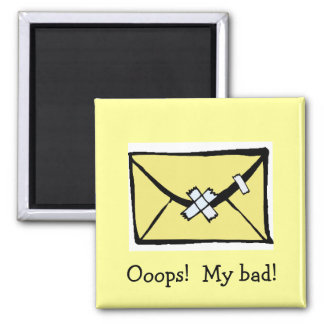 Ooops!  My bad! 2 Inch Square Magnet
