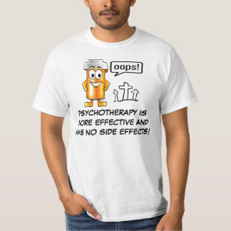 OOOPS! PSYCHOTHERAPY IS MORE EFFECTIVE... T-Shirt