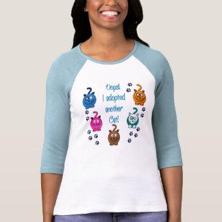 ¡Oops ¡Adopté otro gato Camiseta