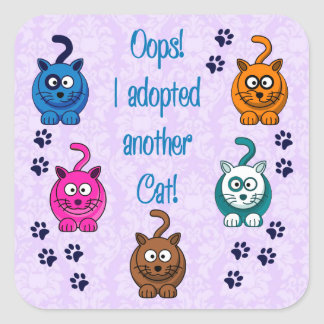¡Oops!  ¡Adopté otro gato! Pegatina Cuadrada