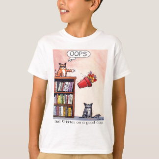 Oops. bad kitties on a good day T-Shirt