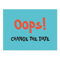 Oops Change The Date Wedding Save The Date Postcard at Zazzle
