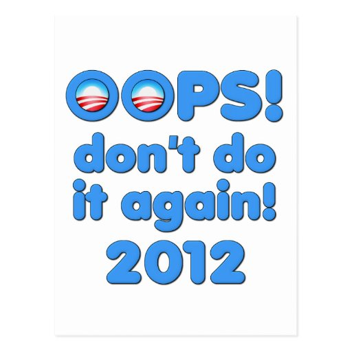 Oops! Don't Do It Again Anti-Obama 2012 Postcard