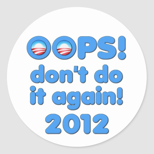 Oops! Don't Do It Again Anti-Obama 2012 Sticker