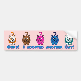 Oops!  I Adopted Another Cat! Car Bumper Sticker