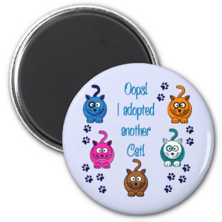 Oops!  I Adopted Another Cat! 2 Inch Round Magnet