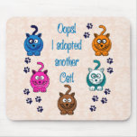 Oops!  I Adopted Another Cat! Mouse Pad