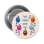 Oops!  I Adopted Another Cat! Pinback Button