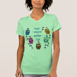 Oops!  I Adopted Another Cat! Tee Shirts
