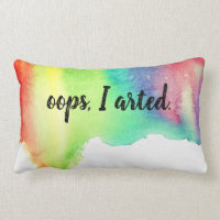 Oops I arted Art Rainbow Watercolor Funny Quote