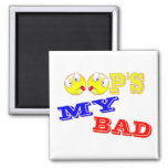 OOP'S - MY BAD 2 INCH SQUARE MAGNET