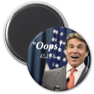 Oops! - Rick Perry Refrigerator Magnets