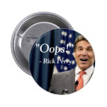 Oops! - Rick Perry Pinback Button