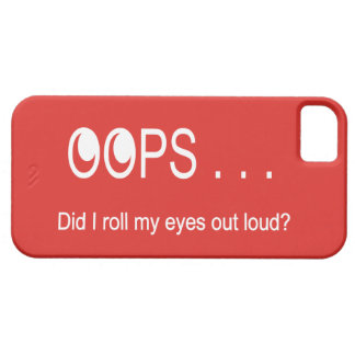 Oops . . . Rolling Eyes iPhone Cover iPhone 5 Case