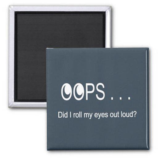 Oops . . . Rolling Eyes Magnet