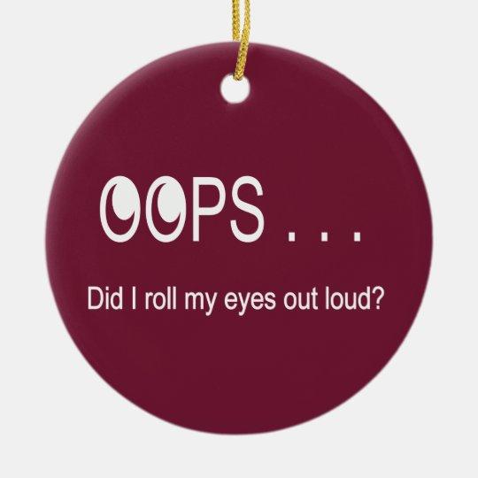 Oops . . . Rolling Eyes Ornament