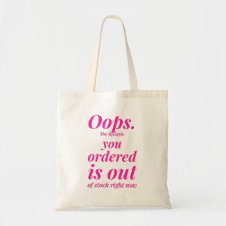 OOPS. THE LIFESTYLE YOU ORDERED IS OUT OF STOCK TOTE BAG